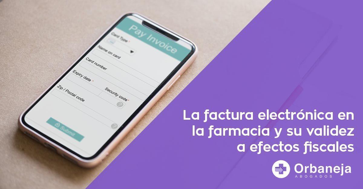 ¿Qué efectos fiscales tiene la factura electrónica en la farmacia?