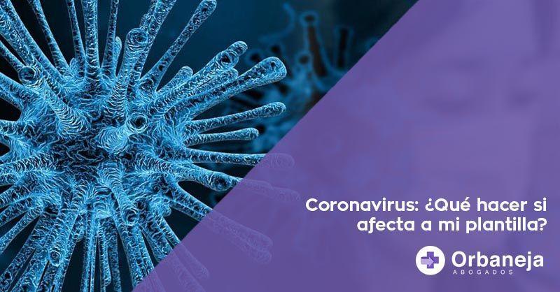 Coronavirus en mi plantilla, ¿Qué hago?
