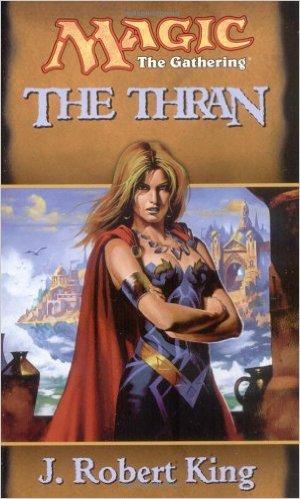 Magic_the-Thran P.I | A História de Magic The Gathering