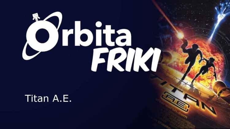 Portada del episodio de Orbita Friki sobre Titan AE