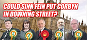 Could Sinn Fein Make Corbyn PM?
