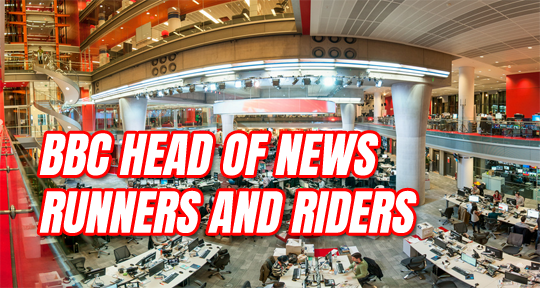 BBC Head of News Runners and Riders