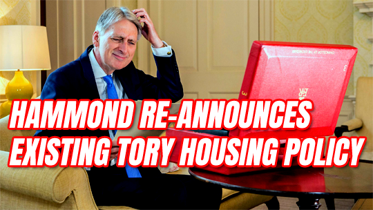 Hammond Re-Announces Existing Tory Housing Policy