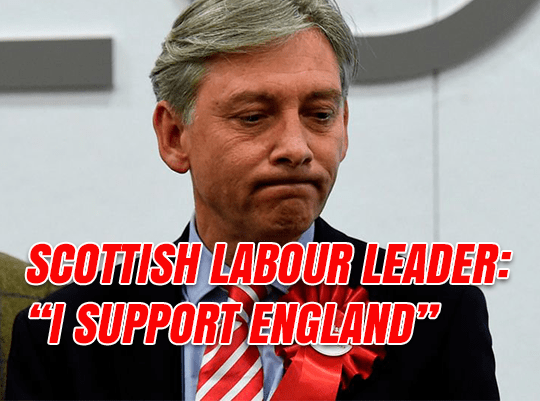 "WATCH Scottish Labour Leader: ""I Support England"""