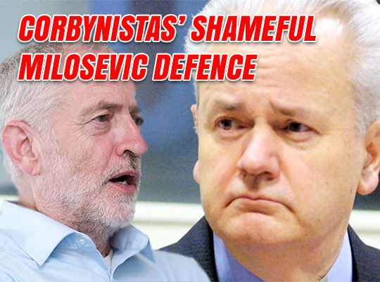 Corbynistas' Shameful Milosevic Defence