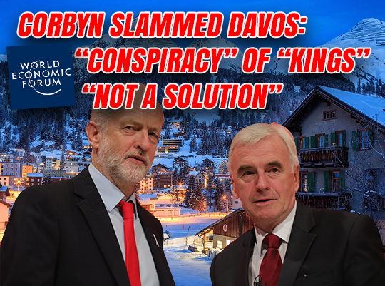"Corbyn Said Davos ""Conspiracy"" is ""Cause of World's Problems"""