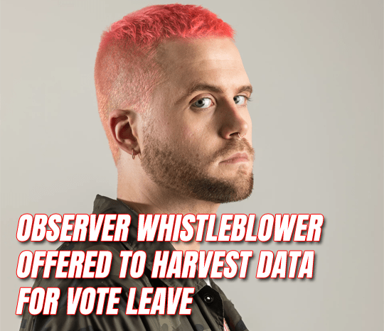 Observer's Whistleblower Personally Offered to Harvest Data For Vote Leave
