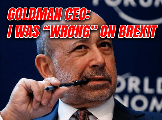 "Goldman Sachs CEO: I Was ""Wrong"" On Brexit"