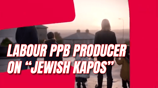 "Producer of Labour's Race Row Election Broadcast Tweeted About ""Jewish Kapos"""