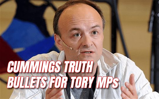7 Cummings Truth Bullets For Brexiter Tory MPs