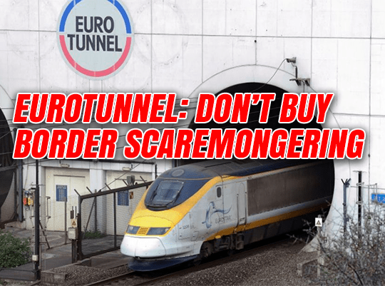 Eurotunnel: Don't Buy Border Scaremongering