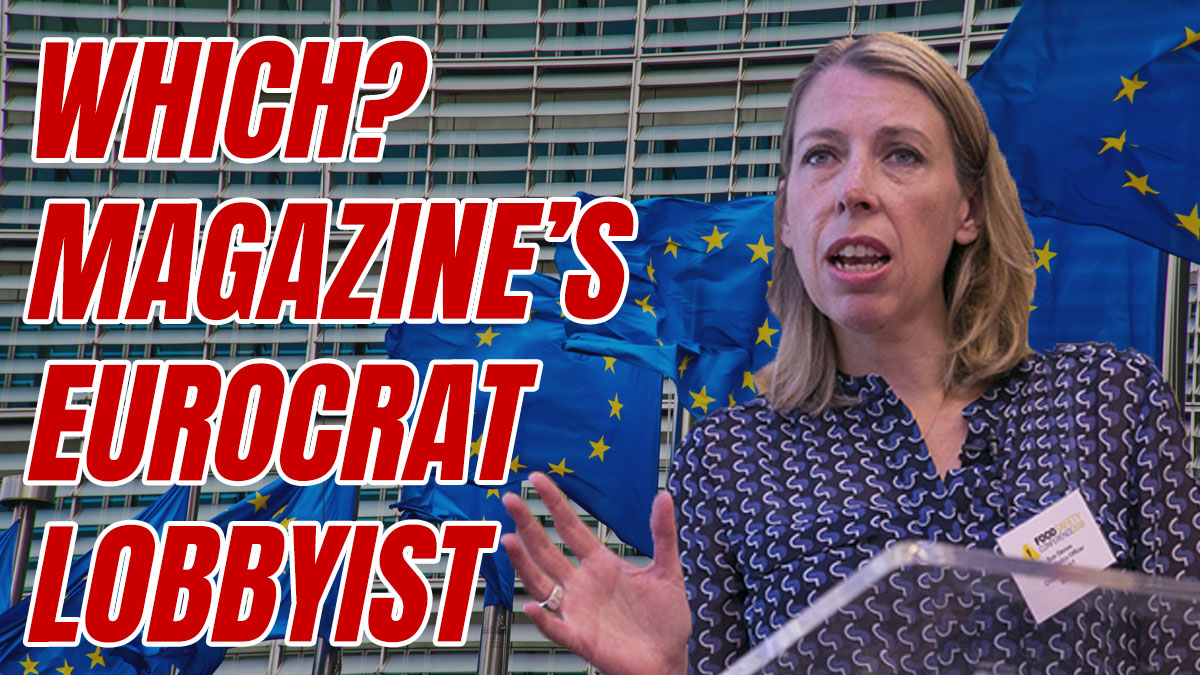 Which? Magazine's Anti Brexit Lobbyist
