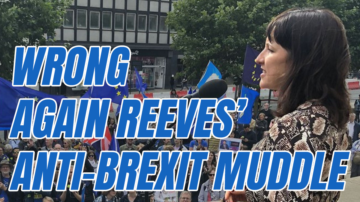 Wrong Again Reeves Reveals Labour's No Brexit Muddle