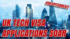 UK Tech Visa Applications Highest on Record #DespiteBrexit