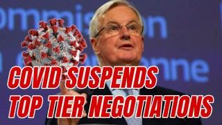 Barnier Team Covid Case Suspends Negotiations