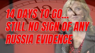 14 Days to Go, Still No Sign of Evidence
