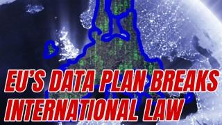 EU Planning to Deliberately Break International Law