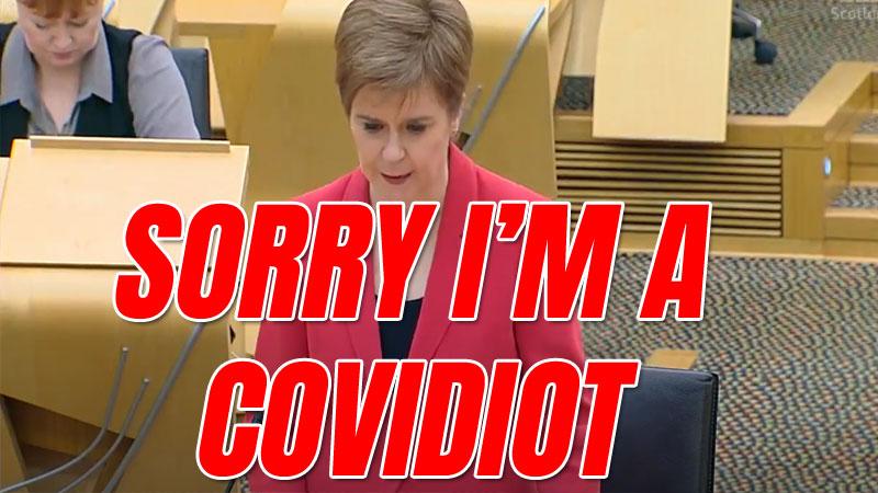 WATCH: Sturgeon Sorry She's a Covidiot