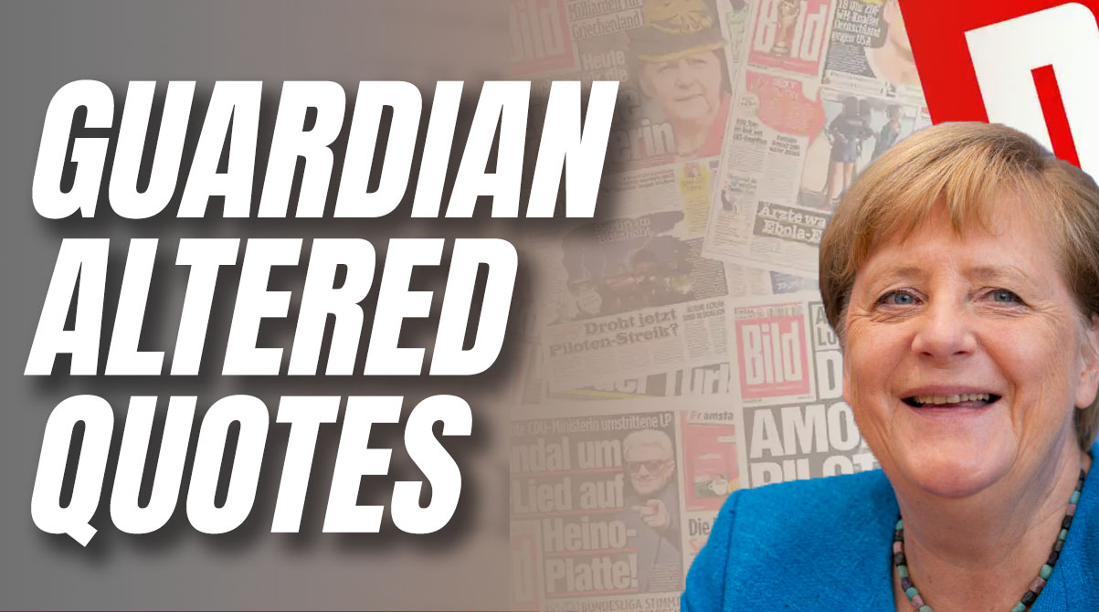 Guardian Retrospectively Altered Bild Editor's Quotes to Water Down Merkel Criticism