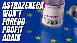 LISTEN: AstraZeneca Wouldn't Make Vaccines At Cost Again After EU Row
