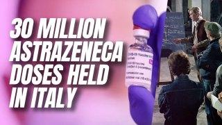 EU Could Block Shipping of 30 Million Italian Jabs