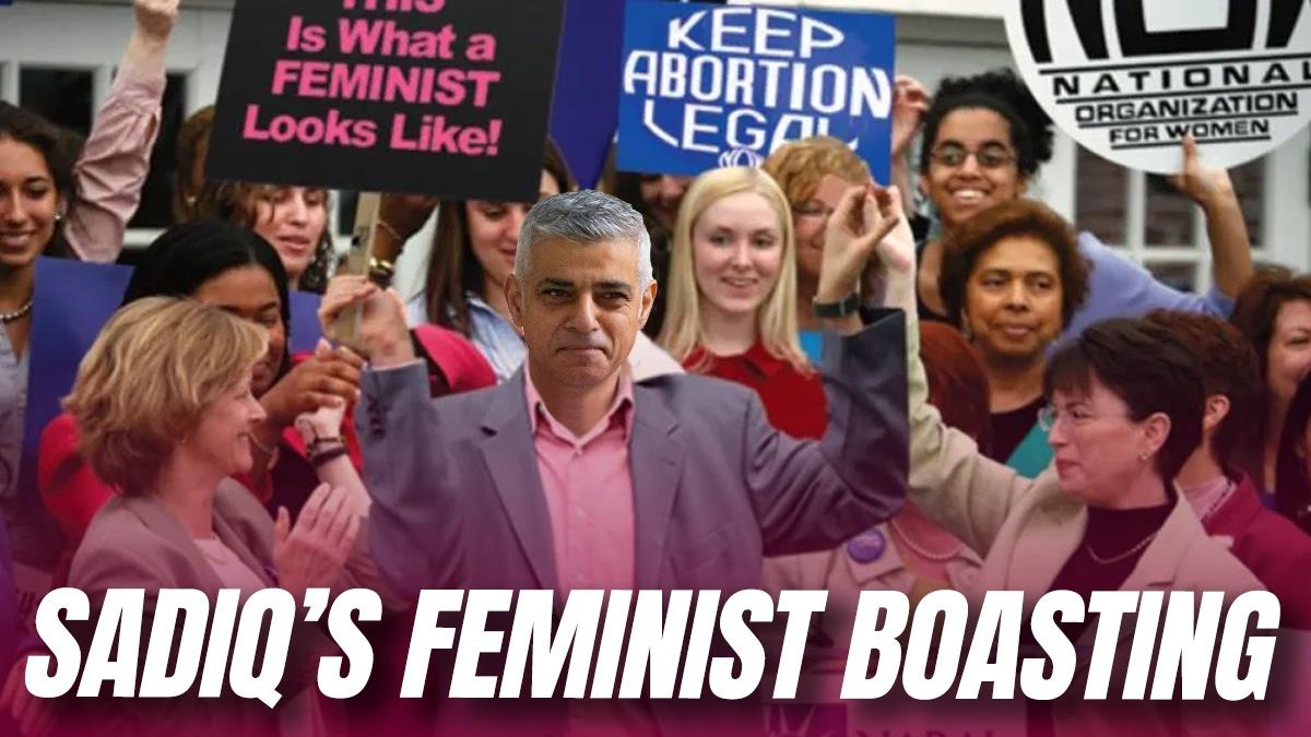 Self-Aggrandising Sadiq Takes Charge of Struggling Feminist Movement