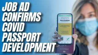 Job Ad Confirms Digital and Non-Digital Covid Passports in Development