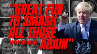 "Boris's 2019 Cummings Persuasion: ""It'll be Great Fun to Smash All Those ***** Again."""