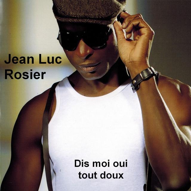 Single – Jean-Luc ROSIER – Dis moi oui tout doux