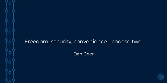 Freedom, security, convenience - choose two. - Dan Greer   quote