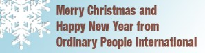 Merry Christmas and Happy New Year from Ordinary People International