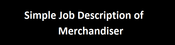 simple job description of merchandiser