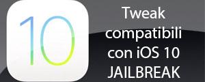 Jailbreak iOS 10: tweaks compatibili