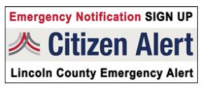Feb2016 Citizen Alert Lincoln County Emergency Alert Notification Sign up