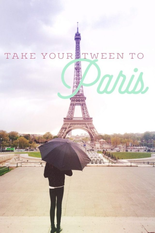 Take Your Tween to Paris | What to do, see and taste in the City of Lights | Oregon Girl Around the World