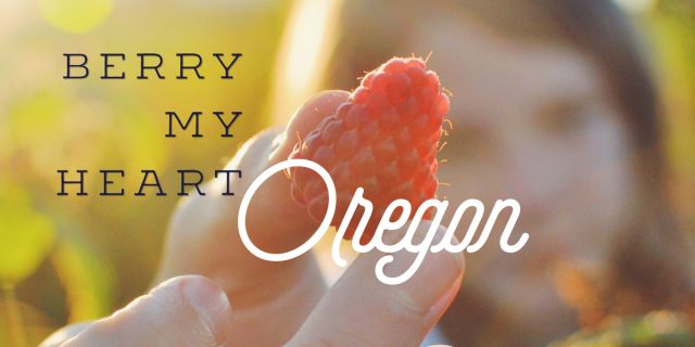 Berry my heart Oregon