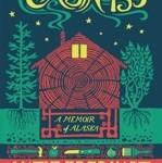 """Cabin 135, A Memoir of Alaska"" by Katie Eberhart"
