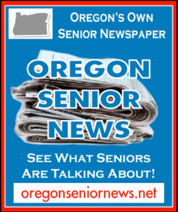 Subscribe to Oregon Senior News. Click here for more details.