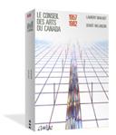 Le Conseil des arts du Canada 1957-1982 (1982)