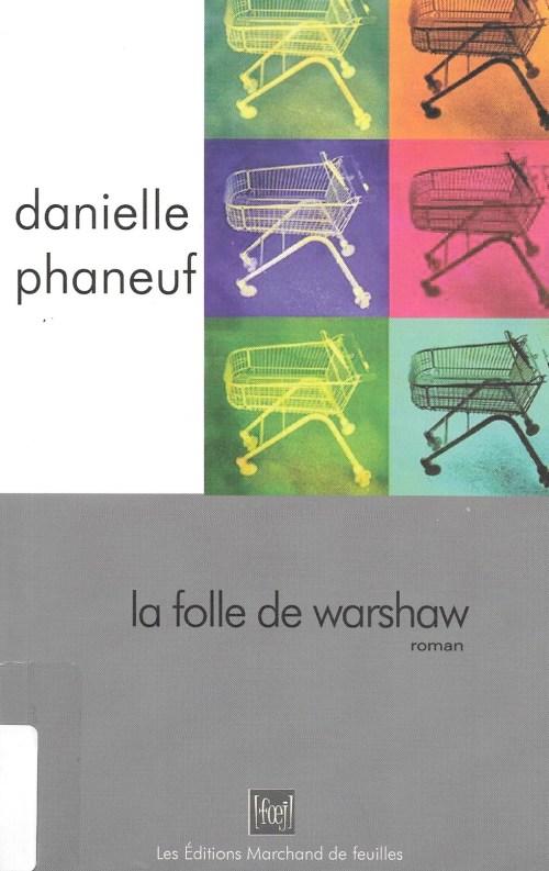 Danielle Phaneuf, la Folle de Warshaw, 2004, couverture