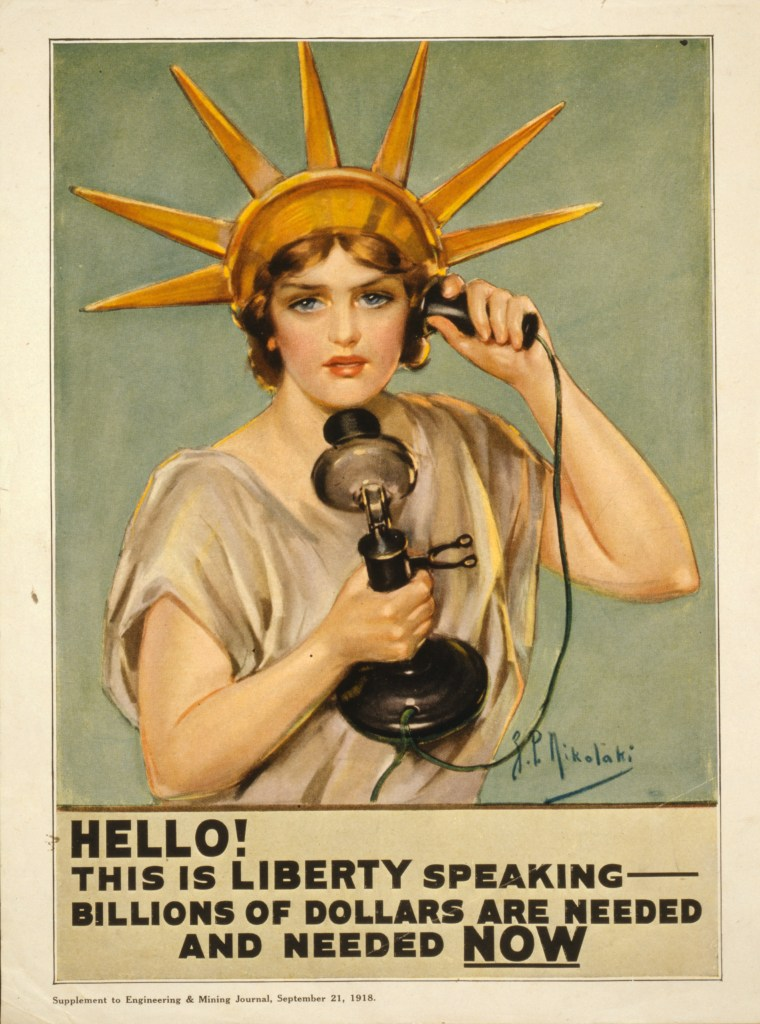 Z.P. Nikolaki, «Hello ! This is liberty speaking - billions of dollars are needed and needed now», 1918