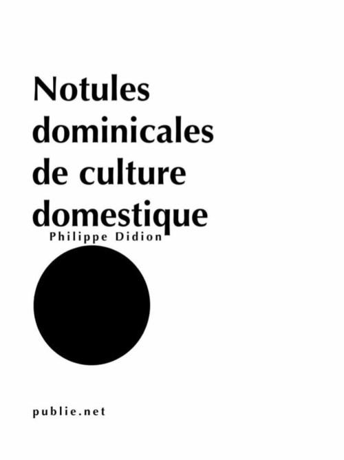 Philippe Didion, Notules dominicales de culture domestique, 2008, couverture