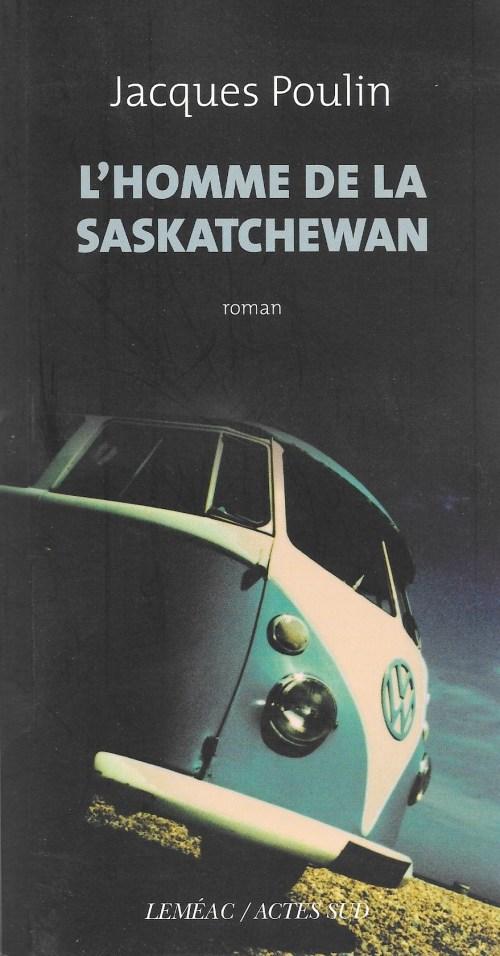 Jacques Poulin, l'Homme de la Saskatchewan, 2011, couverture