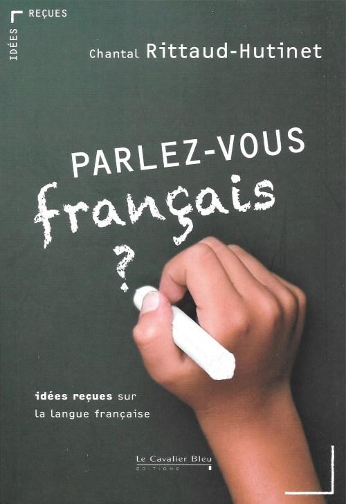 Chantal Rittaud-Hutinet, Parlez-vous français ?, 2011, couverture