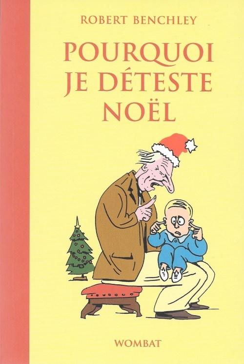 Robert Benchley, Pourquoi je déteste Noël, 2011, couverture