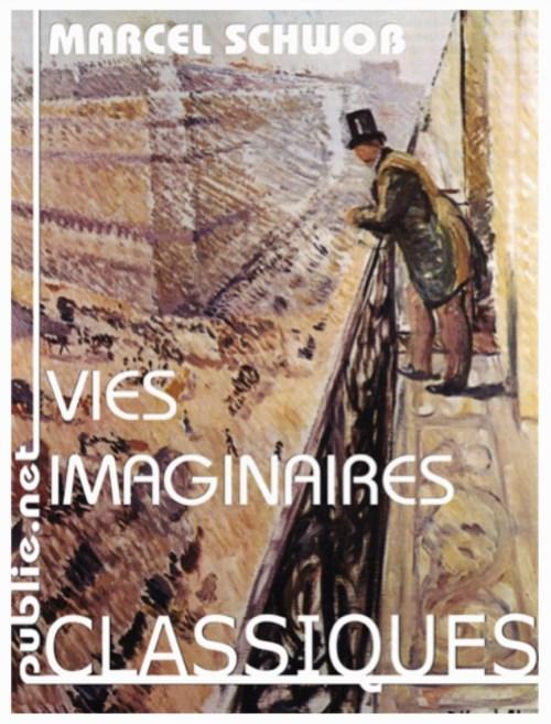 Marcel Schwob, Vies imaginaires, 2011, couverture