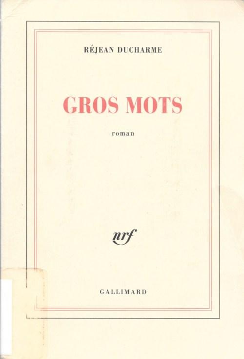 Réjean Ducharme, Gros mots, 1999, couverture