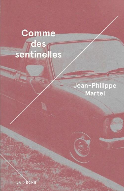 Jean-Philippe Martel, Comme des sentinelles, 2012, couverture