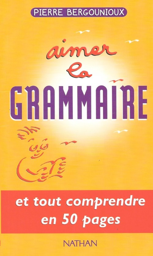 Pierre Bergounioux, Aimer la grammaire, 2010, couverture