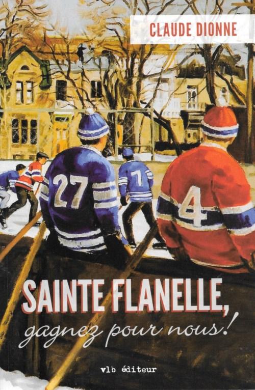Claude Dionne, Sainte Flanelle, gagnez pour nous !, 2012, couverture